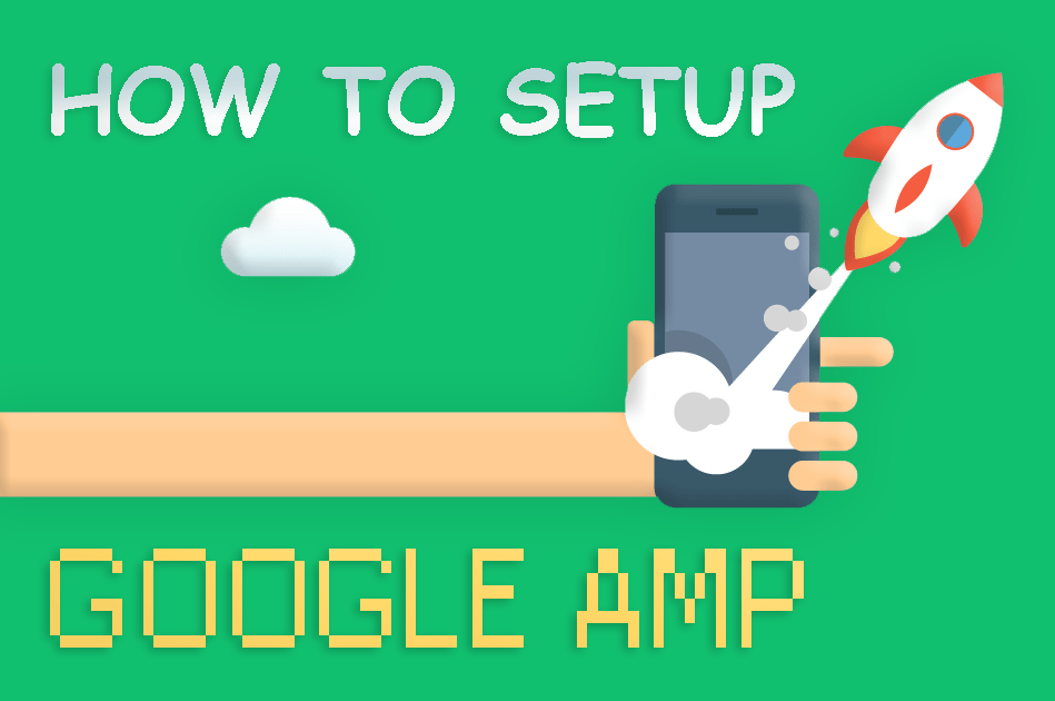 How To Setup Google AMP On Your Website