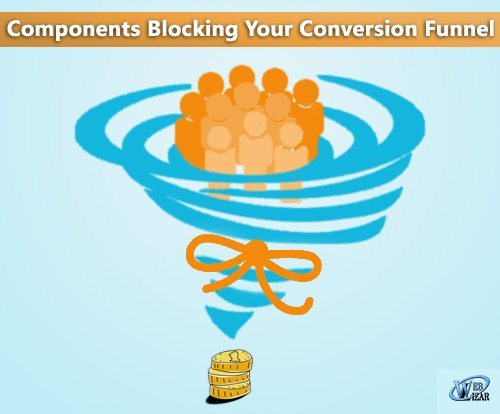 8 Components Blocking Your Conversion Funnel