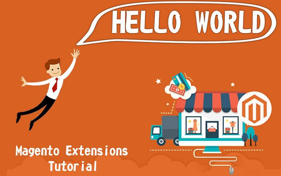 How To Create A Hello World Extension In Magento 2
