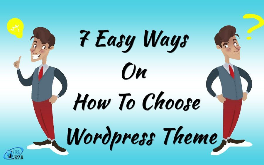 7 Easy Ways On How To Choose WordPress Theme