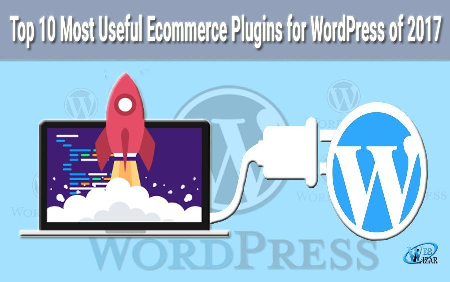 The 10 Most Useful Ecommerce Plugins for WordPress of 2017