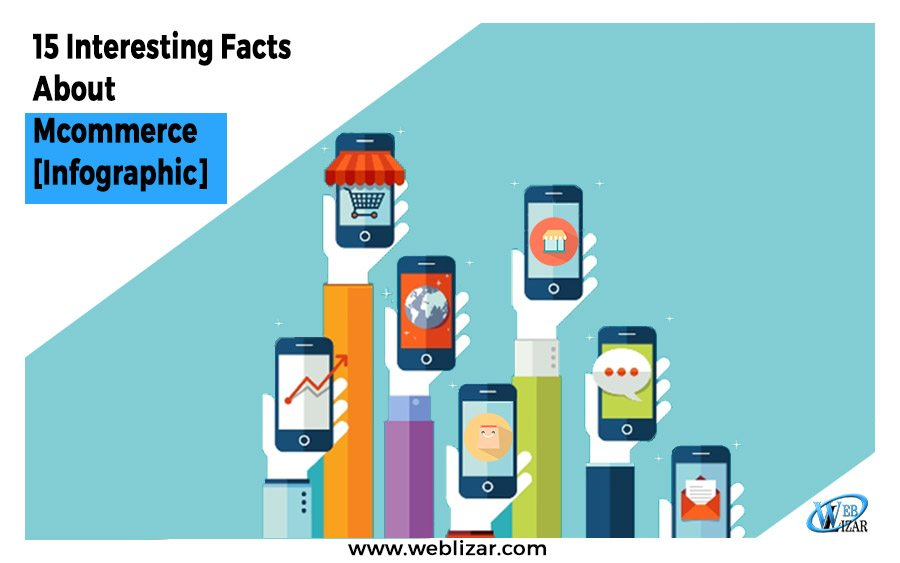15 Interesting Facts To Know About Mobile Commerce (Infographic)