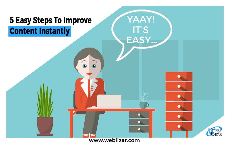 5 Easy Steps Which Will Help You To Improve Content Instantly