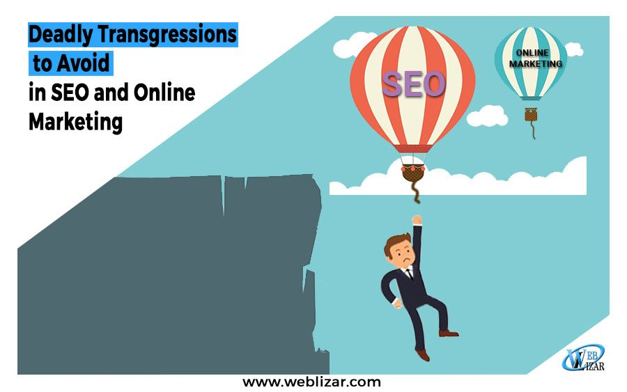 Some Deadly Transgressions to Avoid in SEO and Online Marketing