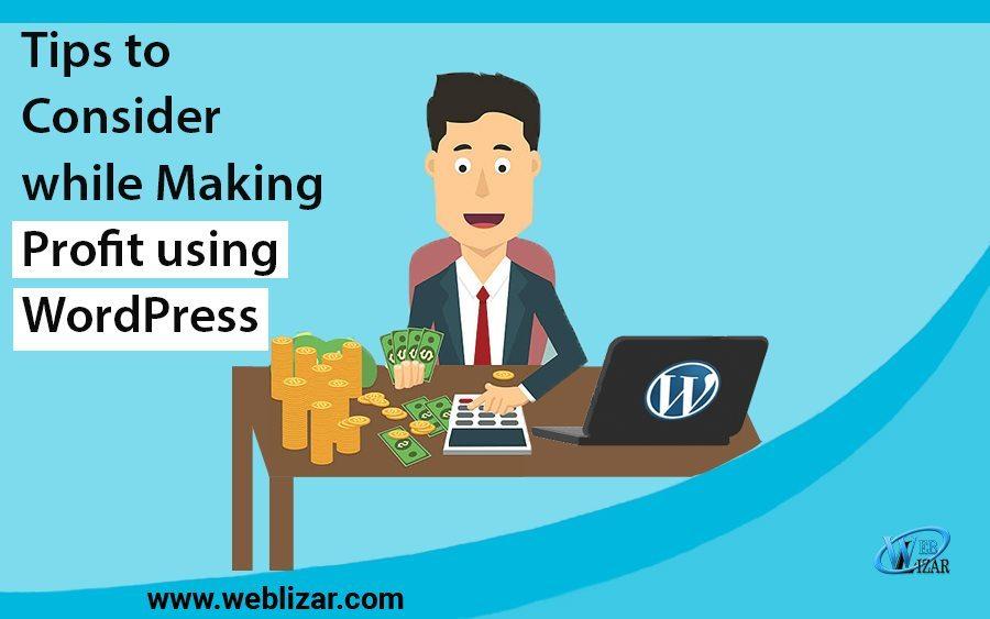 Tips to Consider while Making Profit using WordPress