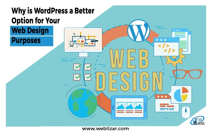 Why is WordPress a Better Option for Your Web Design Purposes