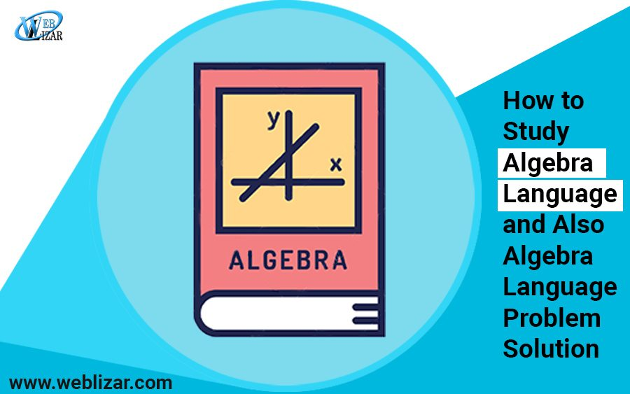 How to Study Algebra Language and Algebra Language Problem Solution