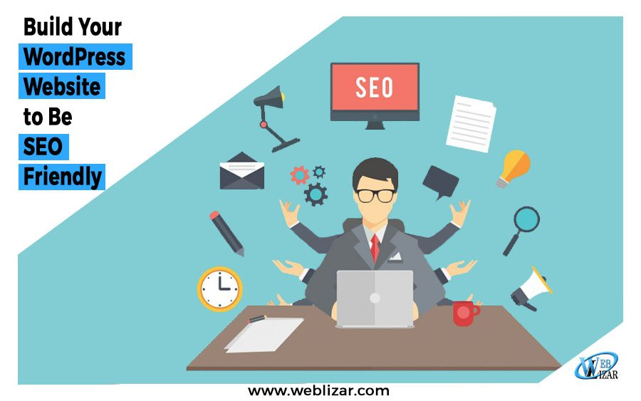 Build Your WordPress Website to Be SEO Friendly