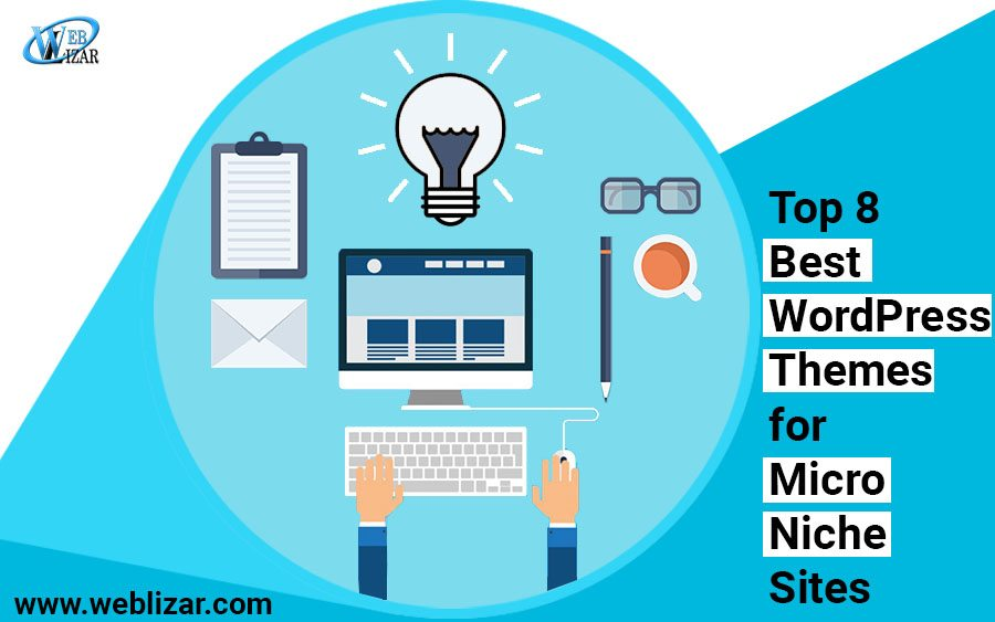 Top 8 Best WordPress Themes for Micro Niche Sites