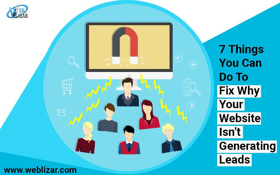 7 Things You Can Do To Fix Why Your Website Isn't Generating Leads