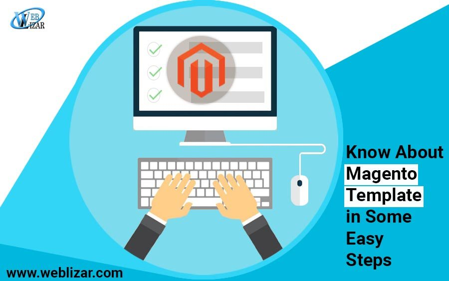 Know About Magento Template in Some Easy Steps