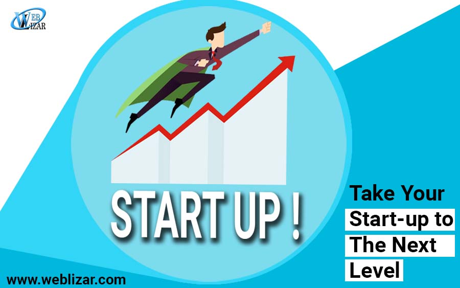 Take Your Start-up to The Next Level with These Efficient Tips