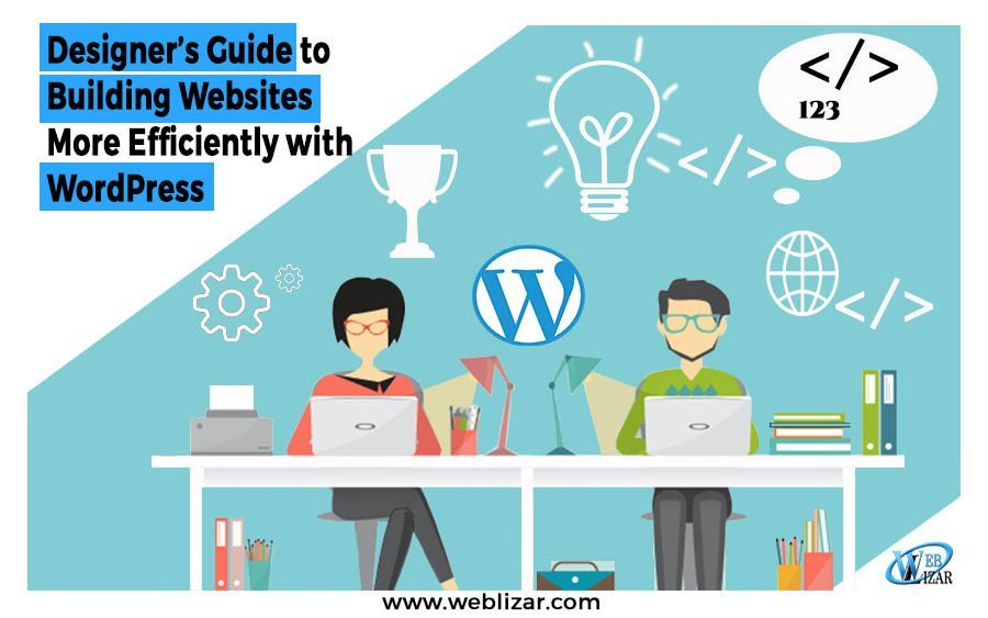 Designer's Guide to Building Websites More Efficiently with WordPress