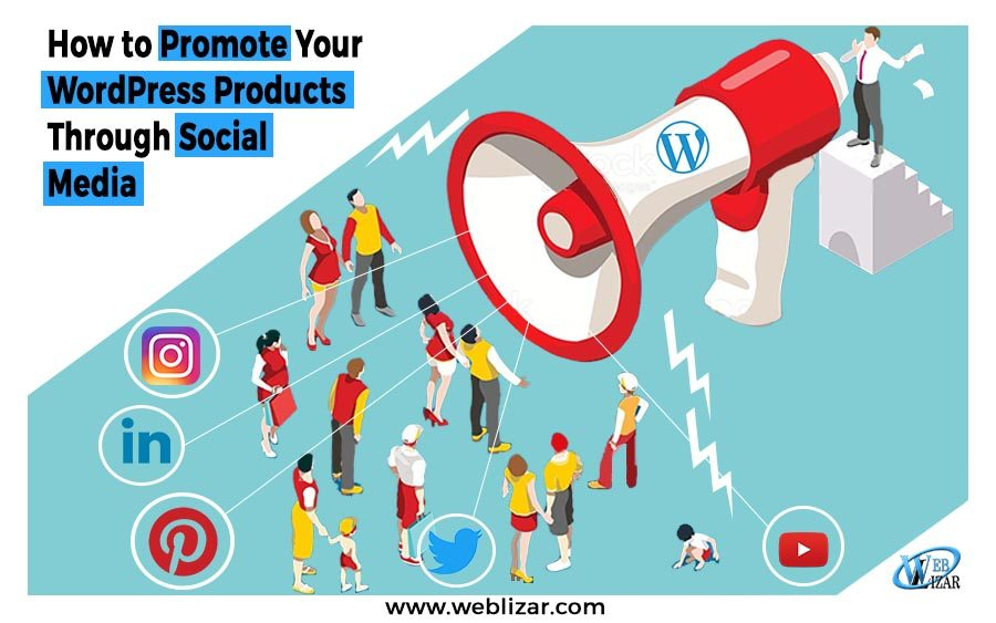 How to Promote Your WordPress Products Through Social Media