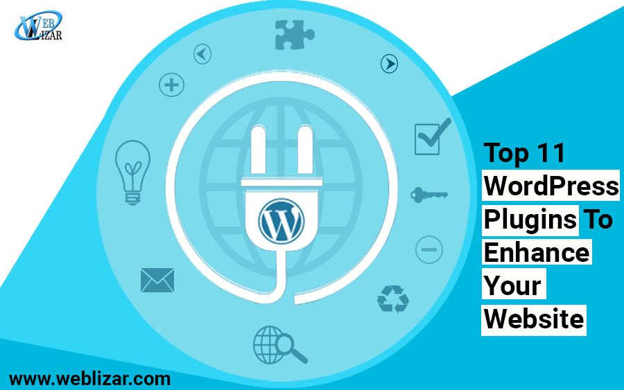 Top 11 WordPress Plugins To Enhance Your Website