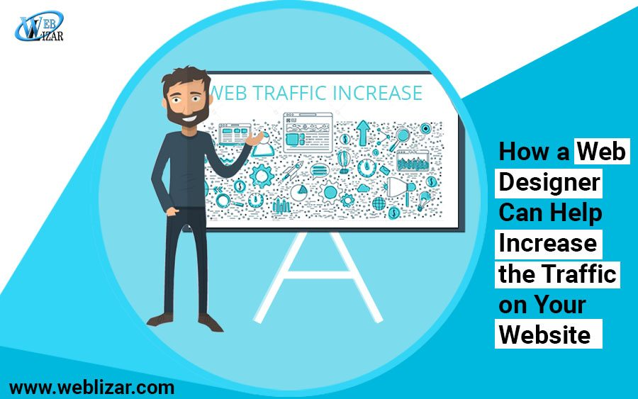 How a Web Designer Can Help Increase the Traffic on Your Website