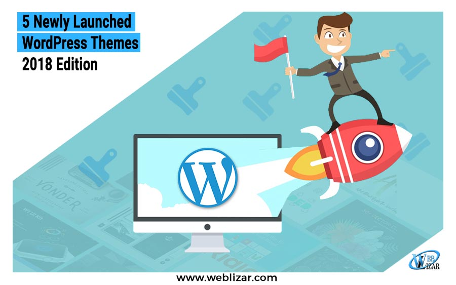 5 Newly Launched WordPress Themes - 2018 Edition