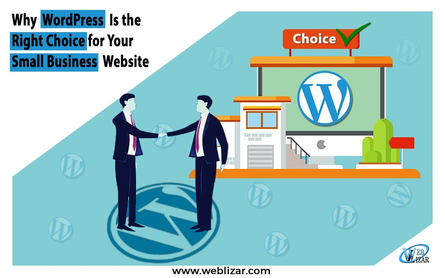 Why WordPress Is the Right Choice for Your Small Business Website