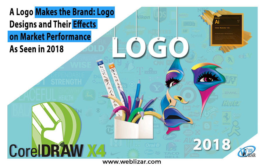 A Logo Makes the Brand Logo Designs and Their Effects on Market Performance As Seen in 2018