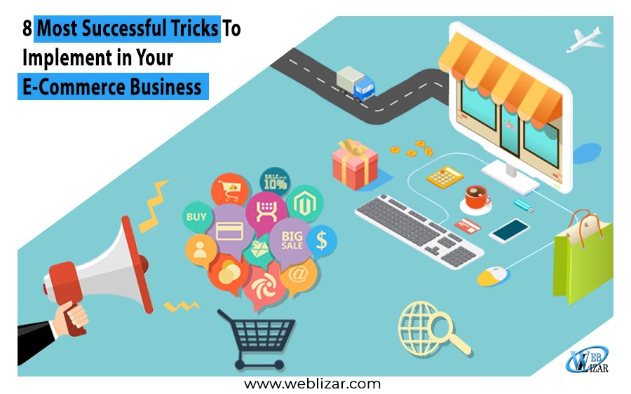 8 Most Successful Tricks To Implement in Your E-Commerce Business
