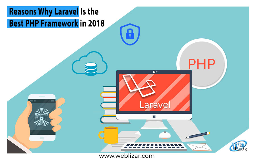 Reasons Why Laravel Is the Best PHP Framework in 2018