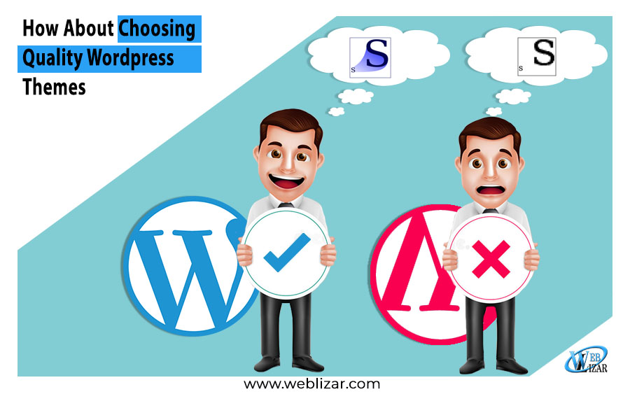 How About Choosing Quality Wordpress Themes