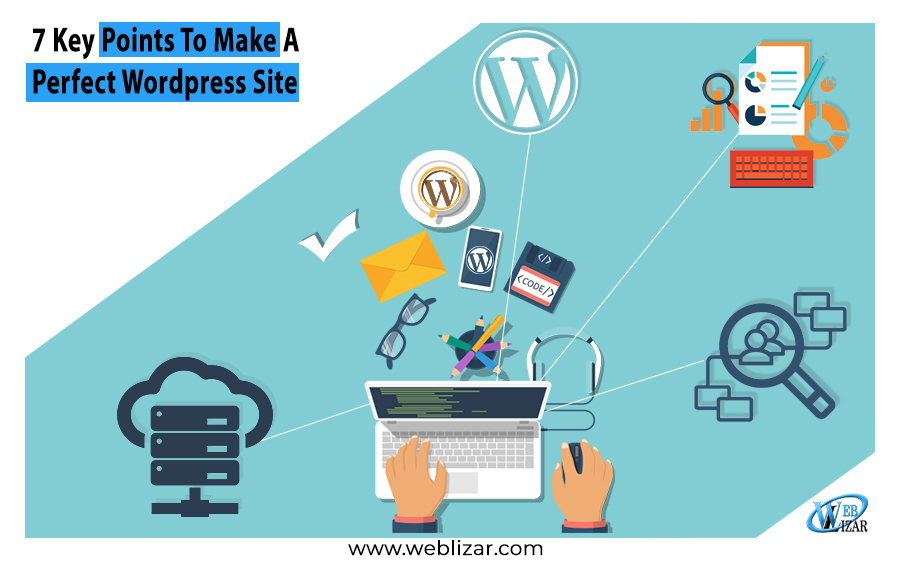 7 Key Points To Make A Perfect WordPress Site