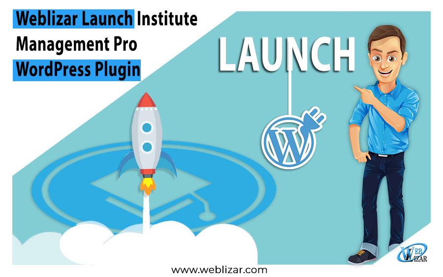 Weblizar Launch Institute Management Pro WordPress Plugin