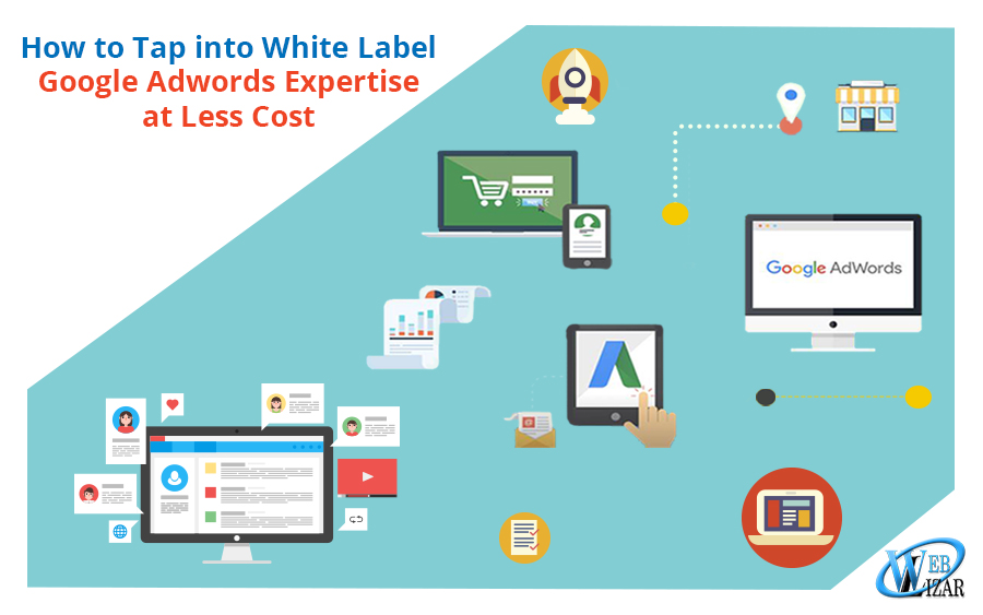 How to Tap into White Label Google Adwords Expertise at Less Cost