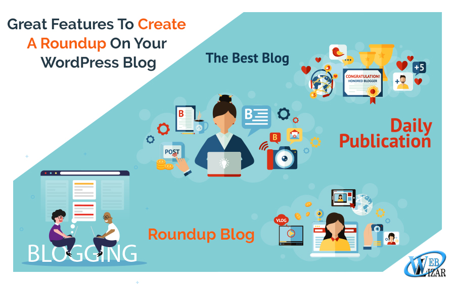 Great Features To Create A Roundup On Your WordPress Blog