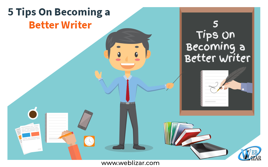 5 Tips On Becoming a Better Writer