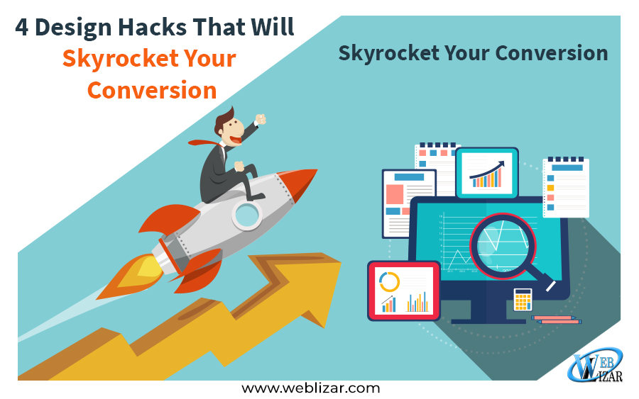 4 Design Hacks That Will Skyrocket Your Conversion Rates