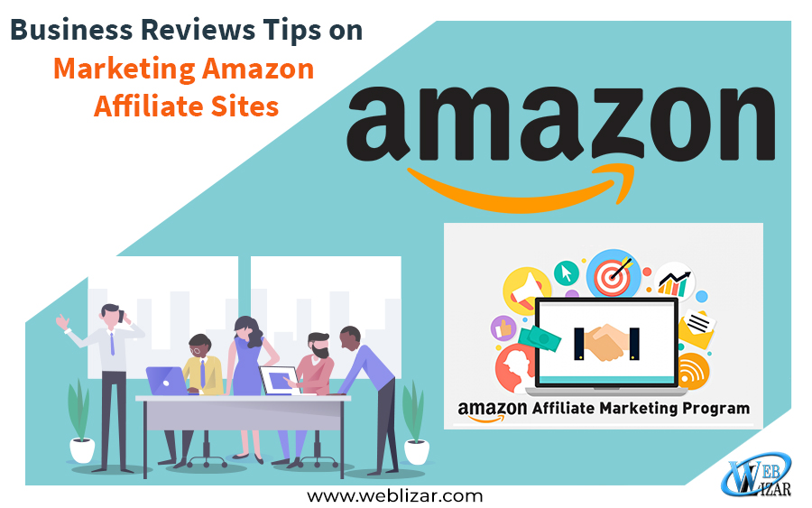 Business Reviews Tips on Marketing Amazon Affiliate Sites