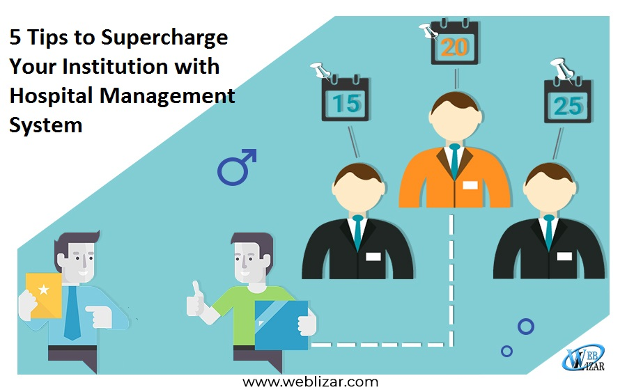 5 Tips to Supercharge Your Institution with Hospital Management System