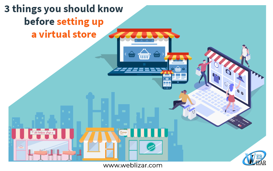 3 things you should know before setting up a virtual store