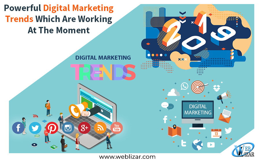 Powerful Digital Marketing Trends Which Are Working At The Moment