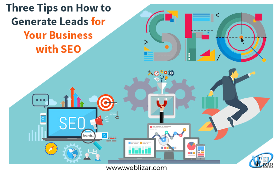 Three Tips on How to Generate Leads for Your Business with SEO