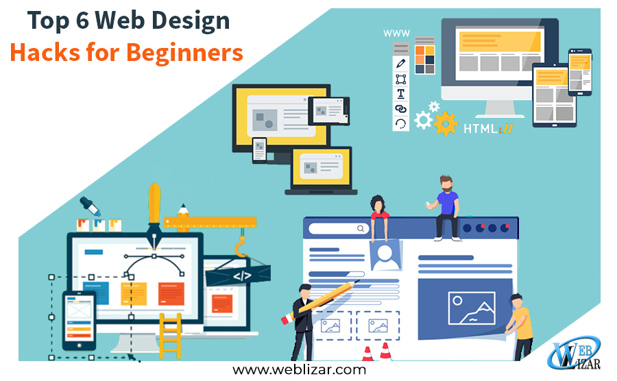 Top 6 Web Design Hacks for Beginners