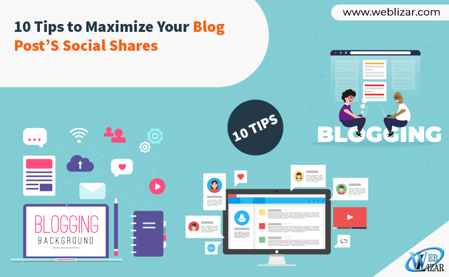 10 Tips to Maximize Your Blog Post's Social Shares