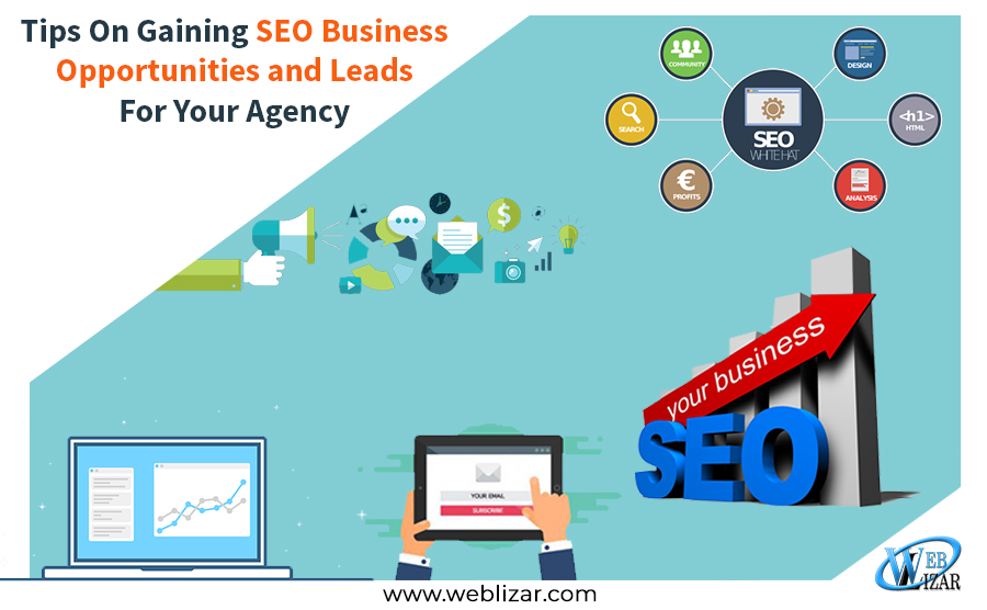 Tips On Gaining SEO Business Opportunities and Leads For Your Agency