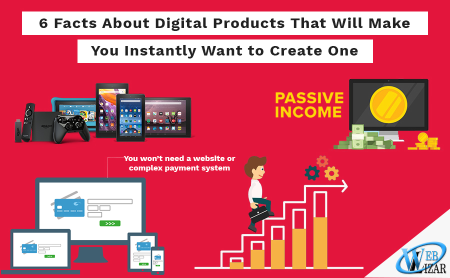 6 Facts About Digital Products That Will Make You Instantly Want to Create One