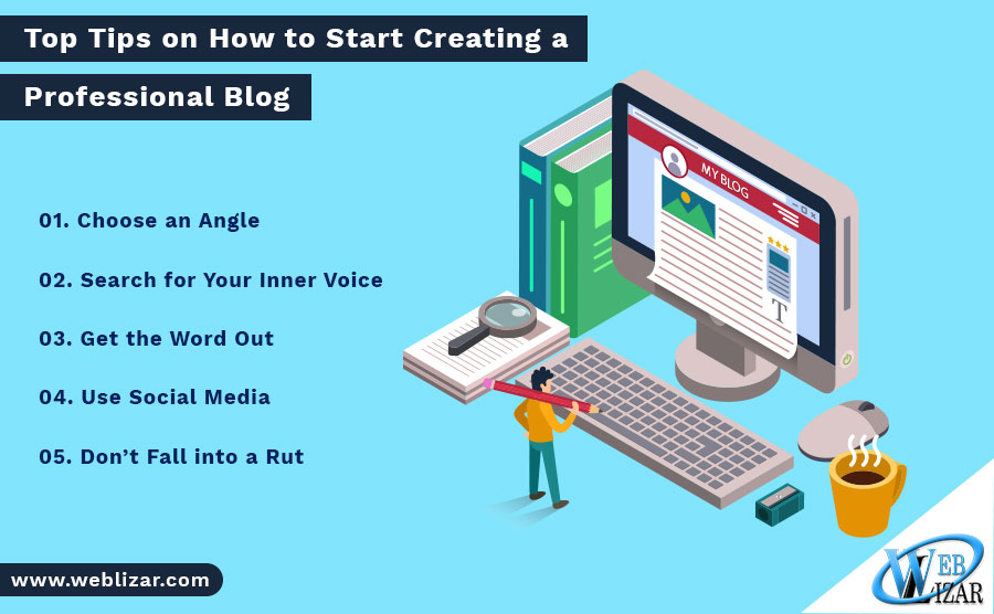 Top Tips on How to Start Creating a Professional Blog