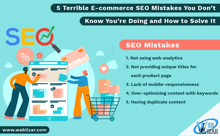 5 Terrible E-commerce SEO Mistakes You Don't Know You're Doing and How to Solve It