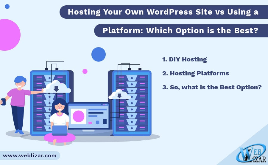 Hosting Your Own WordPress Site vs Using a Platform: Which Option is the Best?