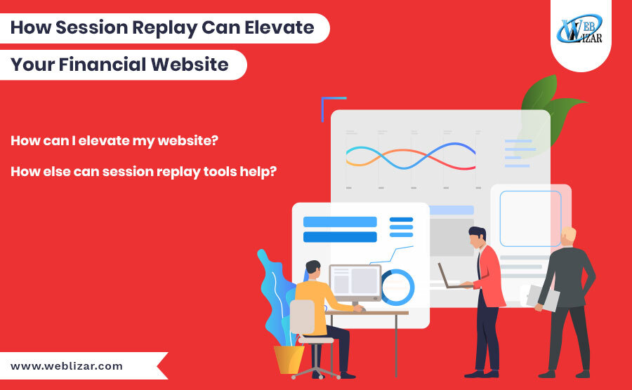 How Session Replay Can Elevate Your Financial Website