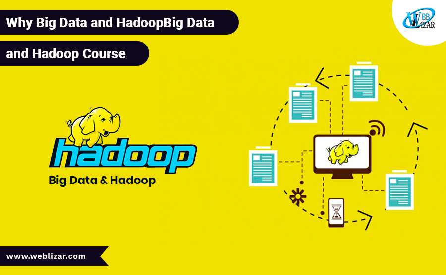 Why Big Data and Hadoop Course