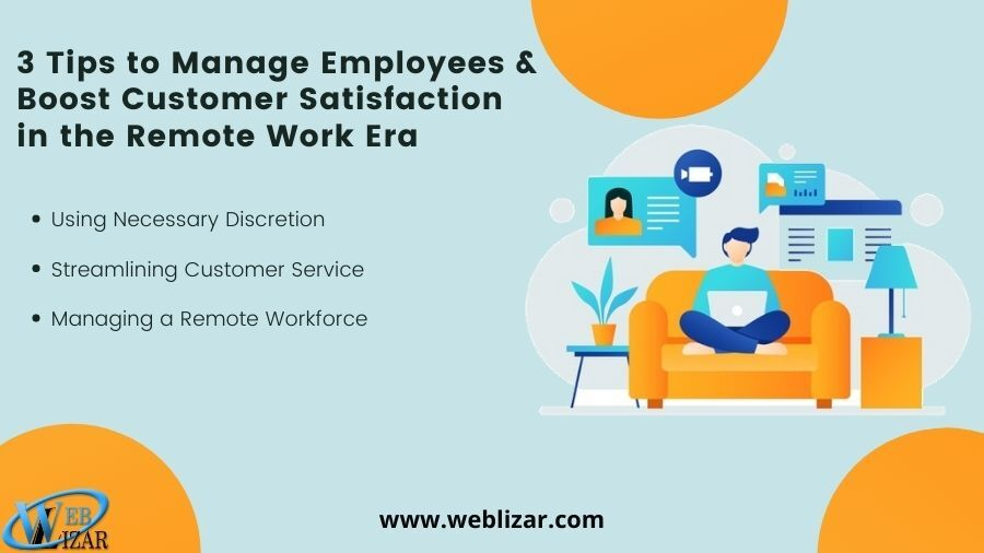 3 Tips to Manage Employees & Boost Customer Satisfaction in the Remote Work Era