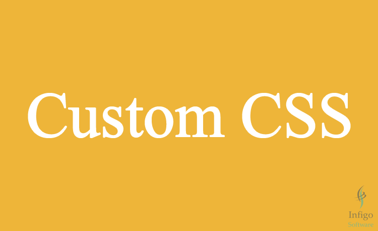 All the CSS code should be added in custom.css file.