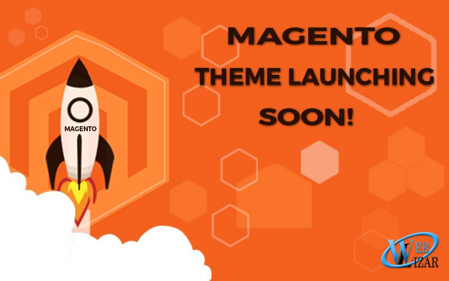 launching our magento theme soon - weblizar